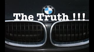 The Truth Why BMW'S Are Not Reliable !!! It Is Not What You Think !!!