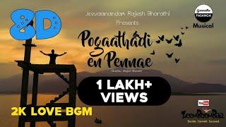Pogaathadi En Pennae 8D | Rajesh Jeevaanandam | Gramathu Pasanga | 2K Love Bgm 8D Songs