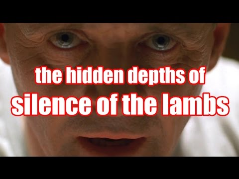 The hidden depths of SILENCE OF THE LAMBS  film analysis by Rob Ager
