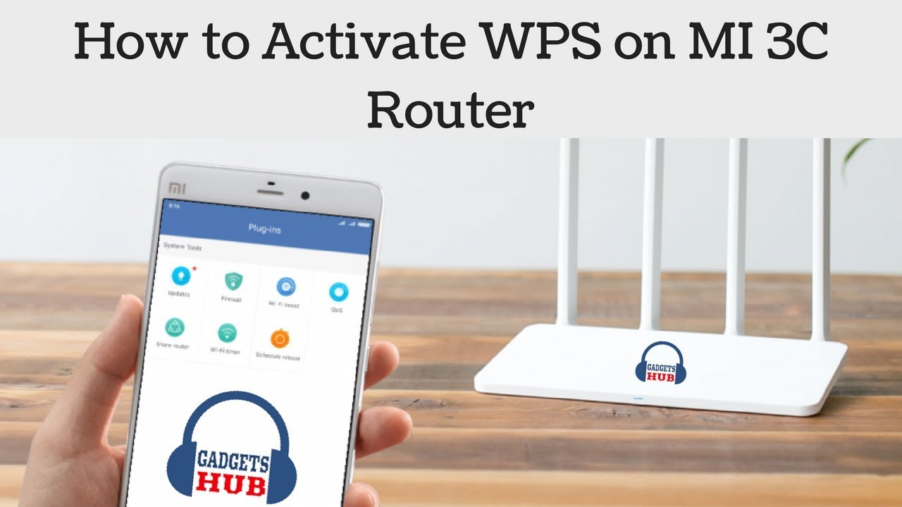 How to Activate WPS on MI 3C Router ft  Rahul Vishwakarma | Gadgets Hub