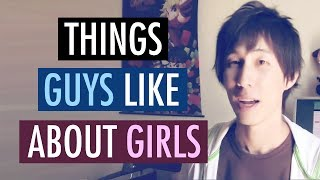 Top 10 Things Guys Like About Girls