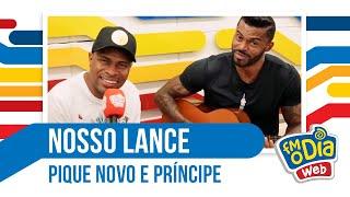 FM O Dia - Nosso Lance (Pique Novo e Príncipe)
