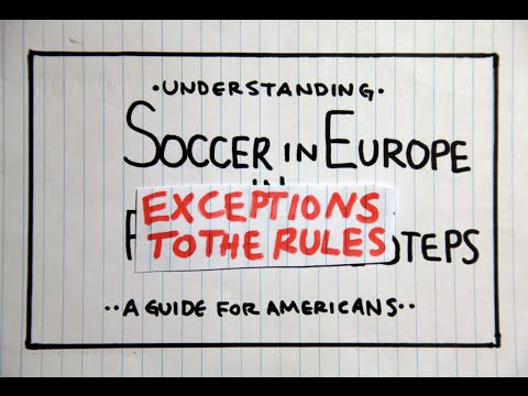 Understanding Soccer in Europe:  Exceptions to the Rules