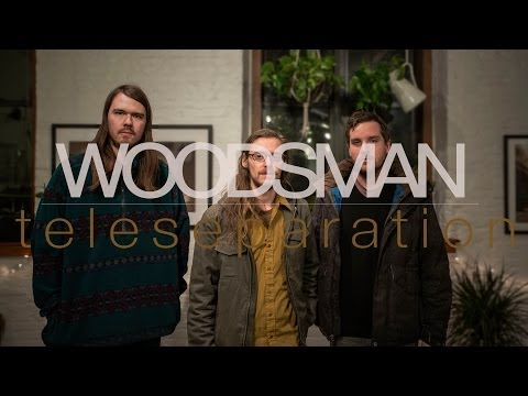 "Woodsman ""Teleseparation"" / Out Of Town Films"