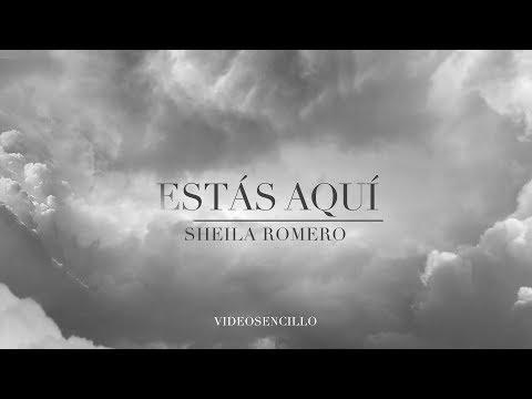 Sheila Romero - Estás aquí  (Videosencillo)
