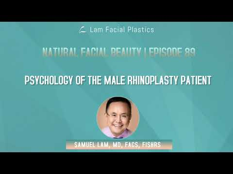 Dallas Cosmetic Surgery Podcast: Psychology of the Male Rhinoplasty Patient