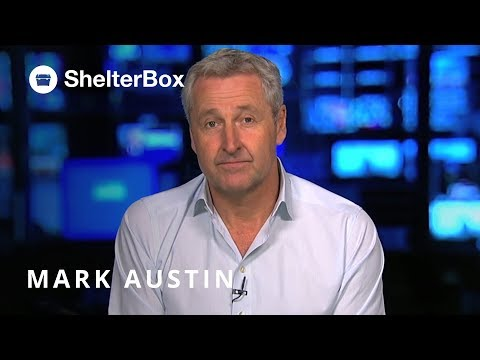 Mark Austin on ShelterBox Disaster Relief | ShelterBox