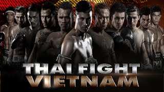 THAI FIGHT - VIETNAM 2015 [THAI VERSION RERUN]