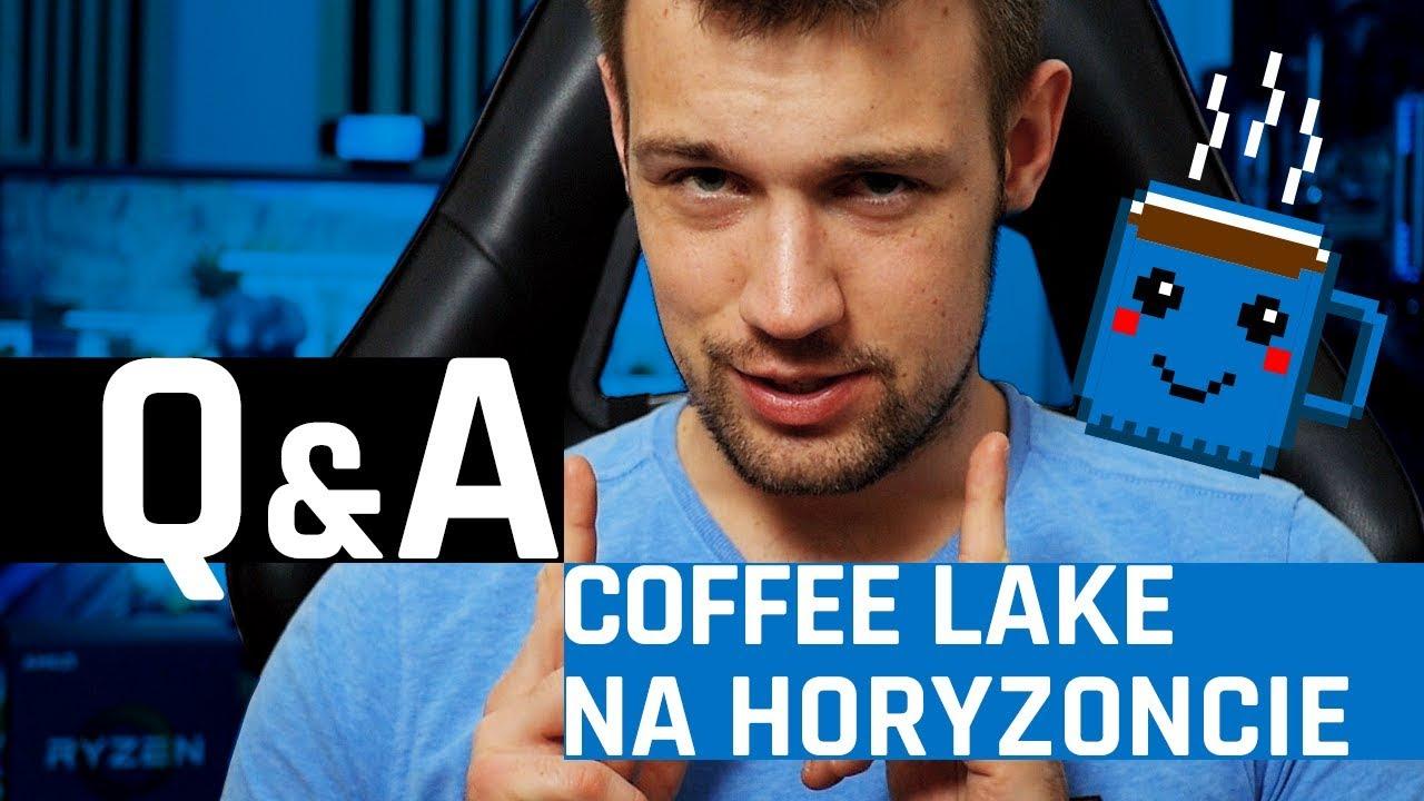 HARDWARE Q&A: procesory Coffee Lake nadchodzą!