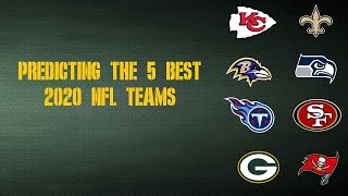 Predicting the 5 Best NFL Teams of the 2020-2021 Season