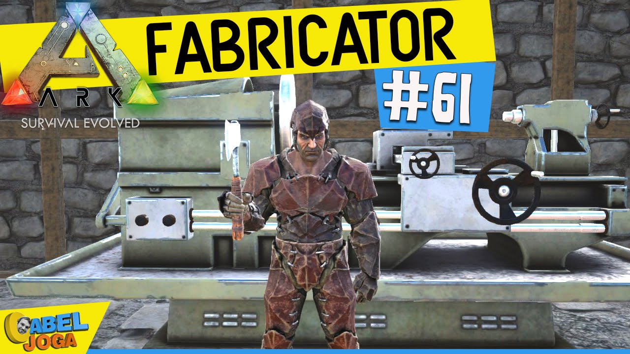 ARK: Survival Evolved - Construindo o Fabricator - #61 ...