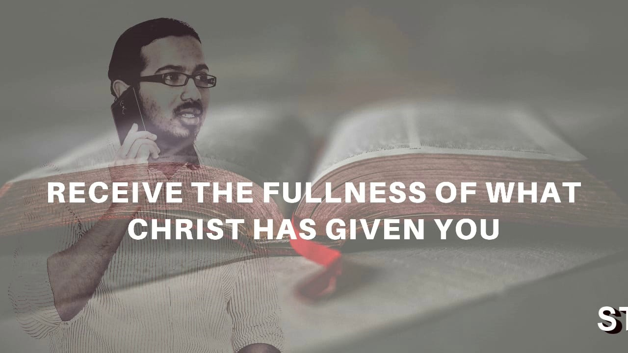 RECEIVE THE FULLNESS WHAT CHRIST HAS FOR YOU, Daily Promise and Prayer