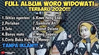WORO WIDOWATI TERBARU 2020 FULL ALBUM TANPA IKLAN!!!!
