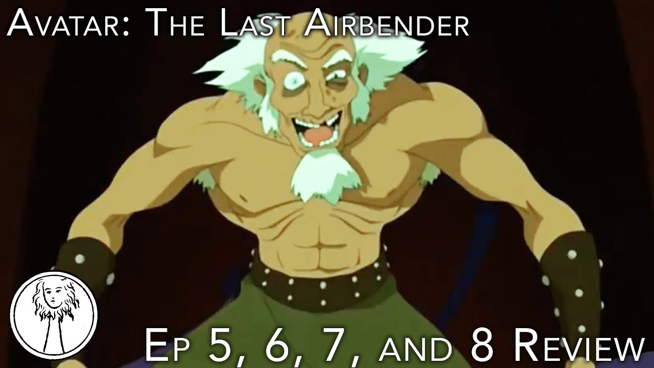 Avatar: The Last Airbender Ep 5, 6, 7, and 8 Review