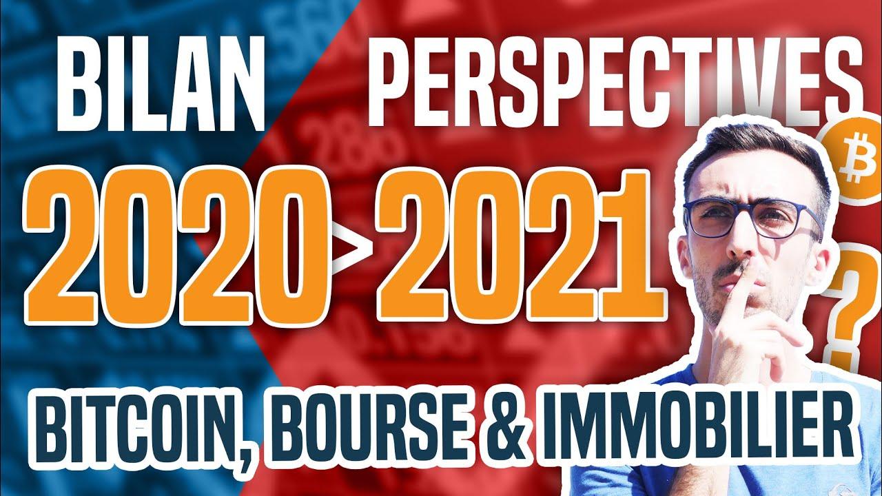 Bilan 2020 et perspectives pour 2021 (bitcoin, bourse & immobilier)