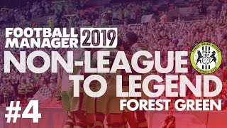 Non-League to Legend FM19   FOREST GREEN   Part 4   GETTING INTERESTING...   Football Manager 2019
