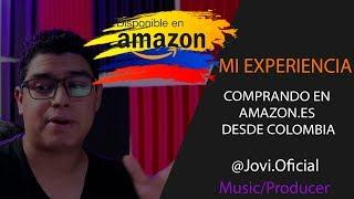 Mi Experiencia Comprando En Amazon.es DESDE COLOMBIA Sin Casillero, Envío Directo.