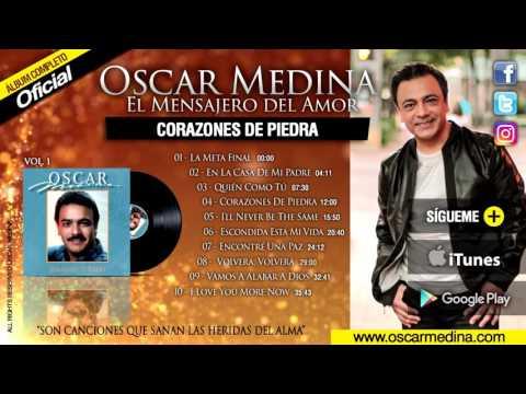 Oscar Medina - Corazones De Piedra (Album Completo)