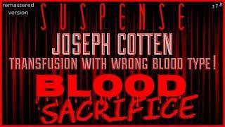 "Transfusion w/wrong blood type! • ""Blood Scarifice"" • JOSEPH COTTEN • SUSPENSE Best Episodes"