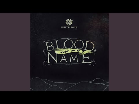 Blood on My Name (Acoustic)