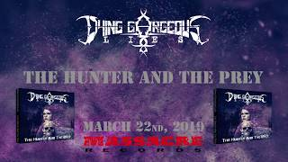 DYING GORGEOUS LIES - The Hunter And The Prey (Album Teaser)
