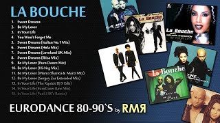LA BOUCHE ? BEST HITS (EURODANCE 80-90?s by RMR)