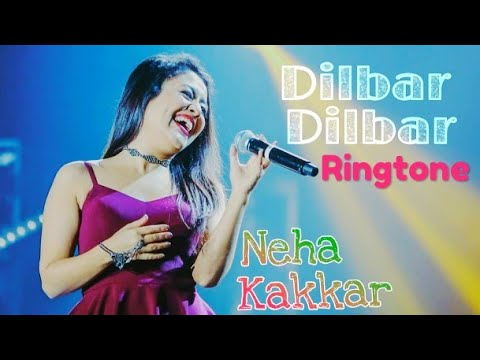 Dilbar Dilbar Neha Kakkar Ringtone MP3