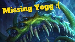 I miss you Yogg [Hearthstone Game of the Day]