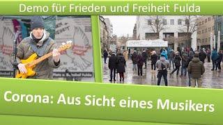Demo Frieden und Freiheit Fulda/ 09.01.21/ Corona: Aus Sicht eines Musikers
