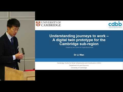 A digital twin prototype for journeys to work in Cambridge - Li Wan