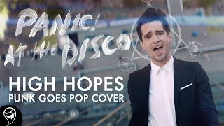 Panic! At The Disco - High Hopes (Punk Goes Pop Cover) Video