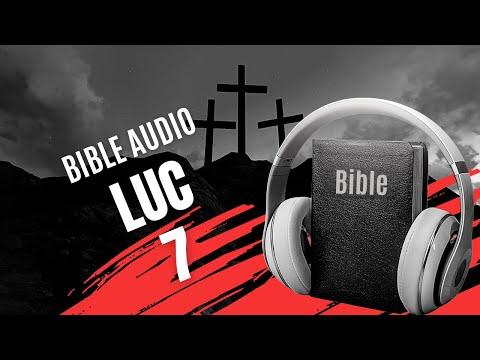 LA BIBLE AUDIO - LUC - CHAPITRE 7