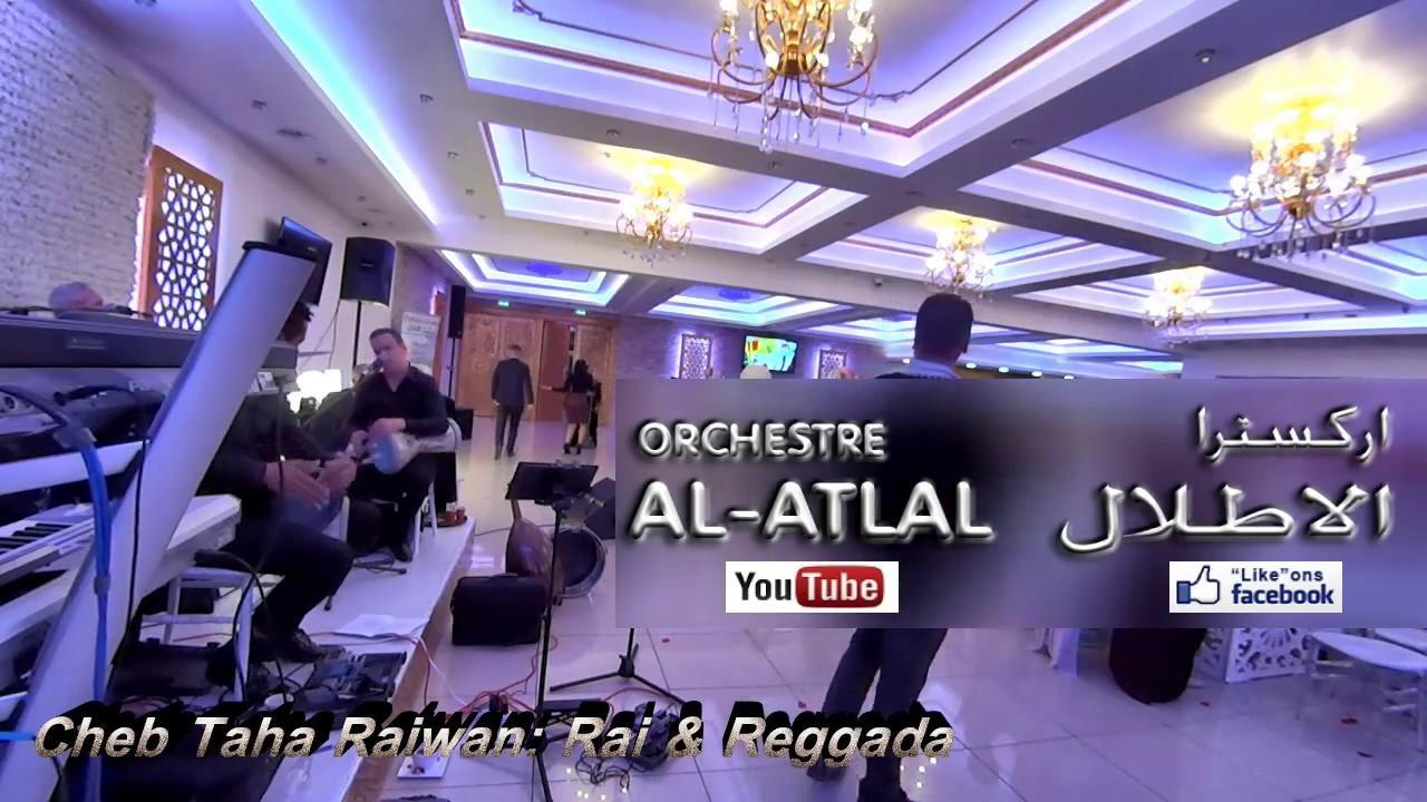 Orchestre Al-atlal - Cheb Taha RaiWan -   -
