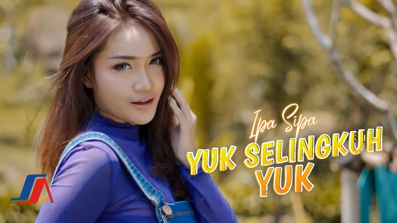 DOWNLOAD Ipa Sipa – Yuk Selingkuh Yuk (Official Music Video) Mp4