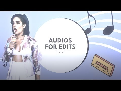 Audios for edits #4
