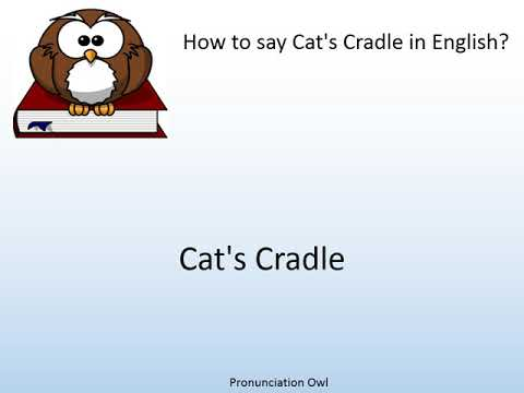 How to say Cat's Cradle in English? - Pronunciation Owl