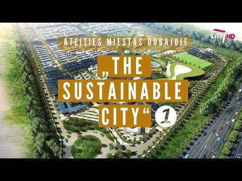 """""""The Sustainable city"""" - futuristinis ir aplinkai draugiškas Dubajaus rajonas  (1 dalis) [ENG subs]"""