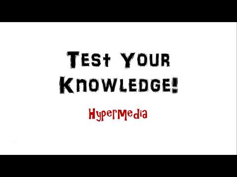 Test Your Knowledge: Hypermedia