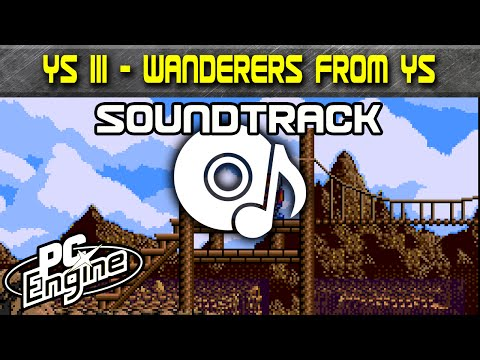 Ys III - Wanderers from Ys soundtrack | PC Engine / TurboGrafx-16 Music