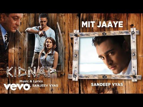 Mit Jaaye - Official Audio Song | Kidnap| Sandeep Vyas