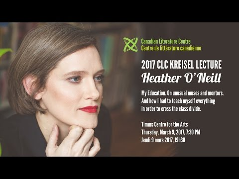 2017 CLC Kreisel Lecture with Heather O'Neill | My Education