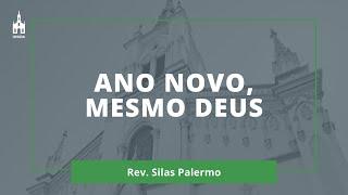 Ano Novo, Mesmo Deus - Rev. Silas Palermo - Culto Matutino - 10/01/2021