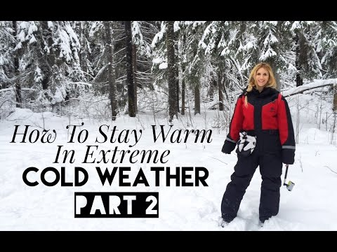 Life Hacks: How to Stay Warm In Extreme Cold Weather - Part 2