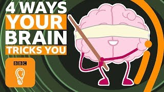 Four ways your brain is playing tricks on you | BBC Ideas