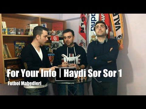 For Your Info - Haydi Sor Sor