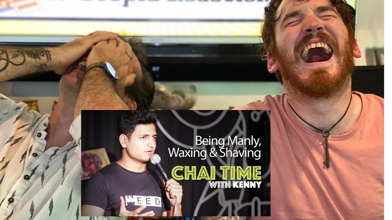 Chai Time Comedy with Kenny Sebastian : Being Manly, Waxing & Shaving. REACTION!!