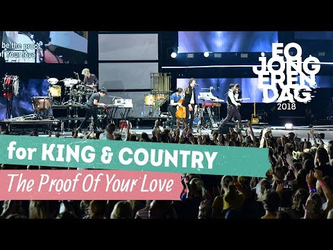 for KING & COUNTRY - THE PROOF OF YOUR LOVE [LIVE at EOJD 2018]