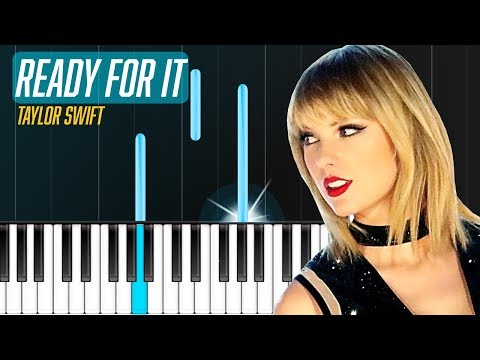 Taylor Swift - Ready For It? Piano Tutorial - Chords - How To Play - Cover