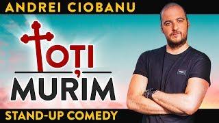 ANDREI CIOBANU - TOȚI MURIM (show integral la @Club 99)