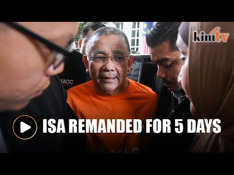 Isa remanded for five days to assist in MACC probe